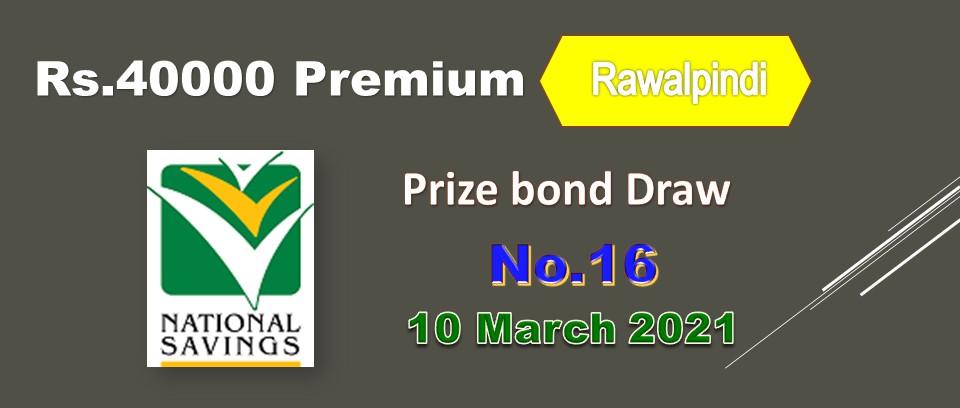 Rs. 40000 Premium Prize bond list 10 March 2021 Draw #16 Rawalpindi Result Check online